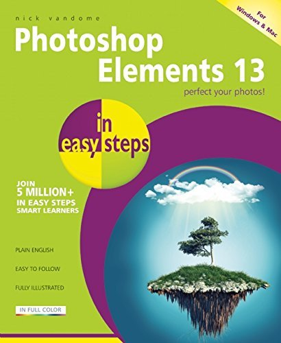 Photoshop Elements 13 in easy steps by Nick Vandome (31-Dec-2014) Paperback Taschenbuch – 1600 B011T6L0CK