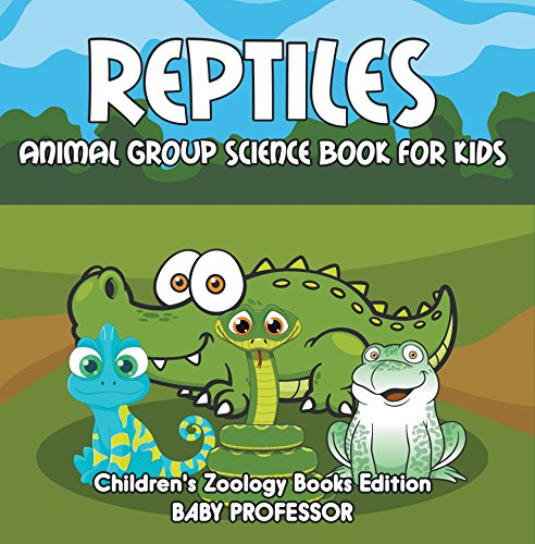 Reptiles: Animal Group Science Book For Kids | Children's Zoology Books Edition by [Professor, Baby]