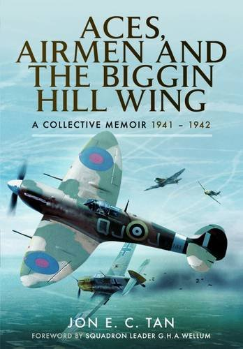 Read Online Aces, Airmen and The Biggin Hill Wing: A Collective Memoir 1941 - 1942 PDF