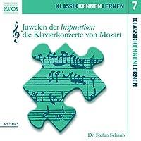 Juwelen der Inspiration: Die Klavierkonzerte von Mozart (KlassikKennenLernen 7)