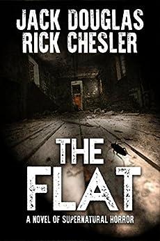 The Flat: A Novel of Supernatural Horror by [Douglas, Jack, Chesler, Rick]