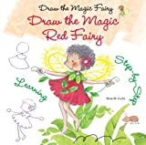 Draw the Magic Red Fairy, Rosa M. Curto, 0766042677