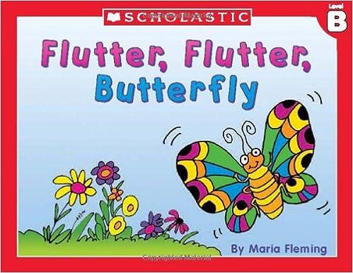 Flutter, Flutter Butterfly (Little Leveled Readers: Level B)