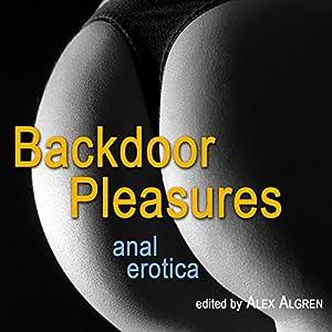 Backdoor Pleasures: Anal Erotica Audiobook