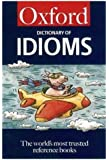 The Oxford Dictionary of Idioms (5,000 Idioms) (Oxford Paperback Reference)