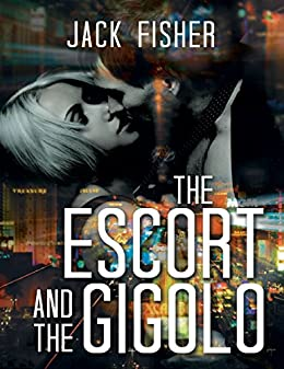 The Escort and the Gigolo by [Fisher, Jack]