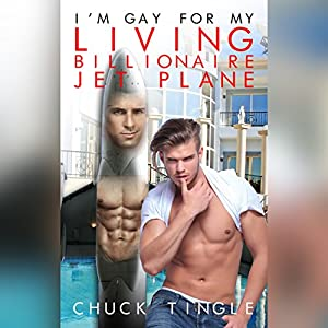 I'm Gay for My Living Billionaire Jet Plane Audiobook