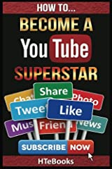 How to Become a Youtube Superstar: Quick Start Guide Paperback