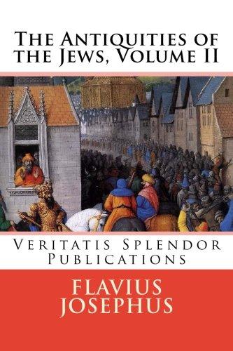 The Antiquities of the Jews: Volume II (Books XI - XX) (Volume 2)