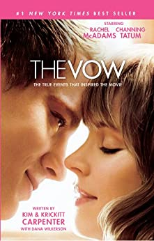 The Vow: The True Events that Inspired the Movie by [Carpenter, Kim, Carpenter, Krickitt]