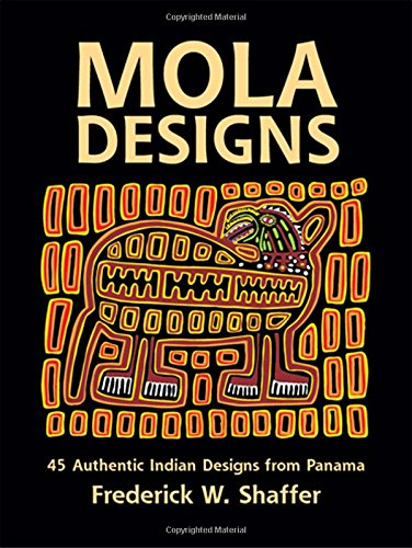 Mola Designs (Dover Pictorial Archive) Paperback – August 1, 1982 Frederick W. Shaffer Dover Publications 0486242897 Appliqu e