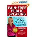 Pain-Free Public Speaking - Your Guide to Public Speaking Success