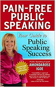 Pain-Free Public Speaking - Your Guide to Public Speaking Success by [Igoe, AmondaRose]