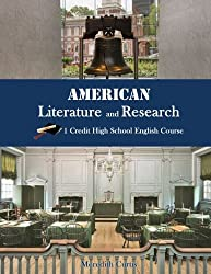 American Literature & Research: 1 Credit High School English Course (Homeschooling High School to the Glory of God)