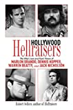 Hollywood Hellraisers: The Wild Lives and Fast Times of Marlon Brando, Dennis Hopper, Warren Beatty, and Jack Nicholson