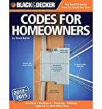 img - for Black & Decker Codes for Homeowners: Electrical Mechanical Plumbing Building Updated Through 2014 (Black & Decker Complete Guide To...) (Paperback) - Common book / textbook / text book