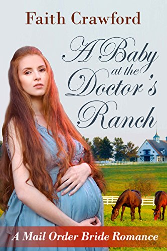 A Baby at the Doctor's Ranch