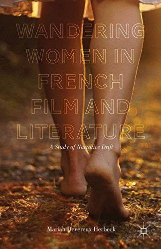 Wandering Women in French Film and Literature: A Study of Narrative Drift