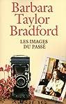 Les Images du passé par Taylor Bradford