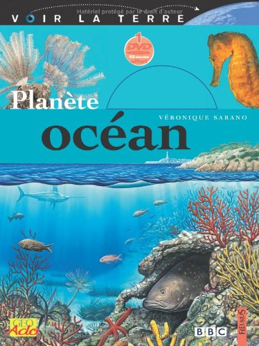 LA PLANETE OCEAN (VOIR LA TERRE) (French Edition) by Véronique Sarano