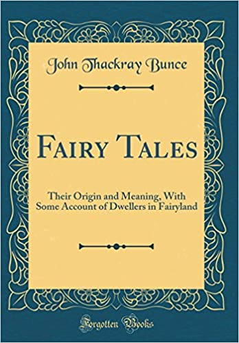 Fairy Tales Their Origin and Meaning: With Some Account of Dwellers in Fairyland 1879