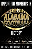 Important Moments in Alabama Football History