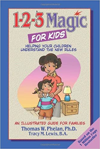 1-2-3 Magic for Kids: Helping Your Kids Understand the New Rules: Thomas  Phelan: 9781889140254: Amazon.com: Books