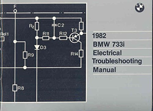 Electrical Shop Manual (1982 BMW 733i Electrical Troubleshooting Shop Repair Manual)