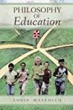 Philosophy of Education, Louis Mazzullo, 1477262865