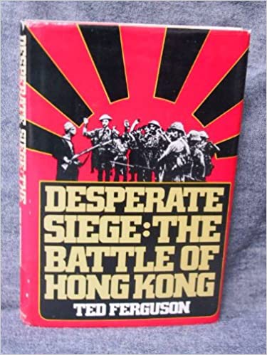 Desperate siege: The Battle of Hong Kong