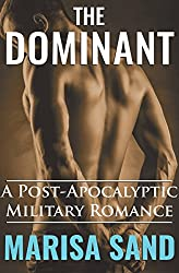 The Dominant: A Post-Apocalyptic Military Romance (The Ruined Series Book 2)