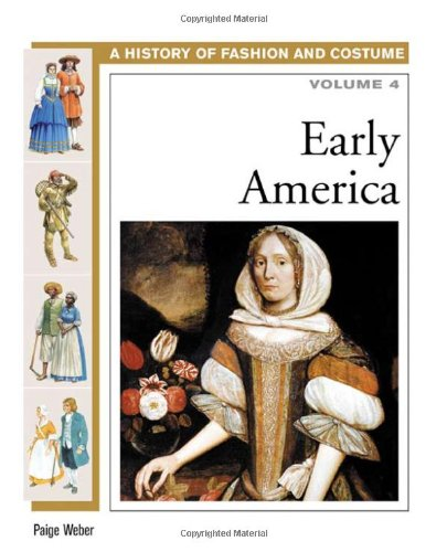 A History of Costume and Fashion Volume 4 Early America  sc 1 st  Thriftbooks & Full A History of Fashion and Costume Book Series - A History of ...