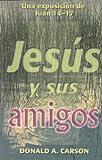 img - for Jesus Y Sus Amigos (Una Exposicion de Juan 14-17) book / textbook / text book