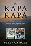 img - for The Kapa Kapa: A World War 2 historical trail crossing the rugged Owen Stanley Ranges in Papua New Guinea book / textbook / text book