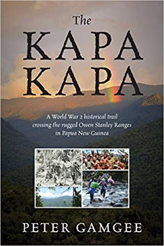 A World War 2 historical trail crossing the rugged Owen Stanley Ranges in Papua New Guinea The Kapa Kapa