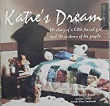 img - for Katie's Dream: the Story of a Little Amish Girl and the Customs of Her People book / textbook / text book