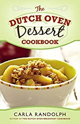 The Dutch Oven Dessert Cookbook (English Edition)