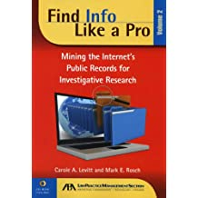 Find Info Like a Pro: Mining the Internet's Public Records for Investigative Research