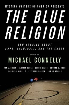 Mystery Writers of America Presents The Blue Religion: New Stories about Cops, Criminals, and the Chase 0316012653 Book Cover