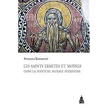 Les saints ermites et moines dans la peinture murale byzantine (Byzantina Sorbonensia t. 26) (French Edition)
