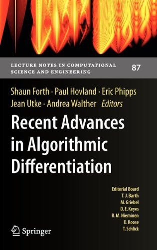 Download Recent Advances in Algorithmic Differentiation: 87 (Lecture Notes in Computational Science and Engineering) Pdf