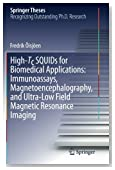 High-Tc SQUIDs for Biomedical Applications: Immunoassays, Magnetoencephalography, and Ultra-Low Field Magnetic Resonance Imaging (Springer Theses)