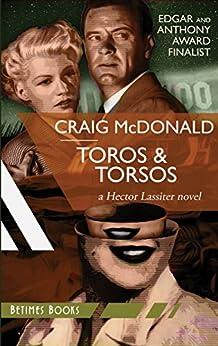 Toros & Torsos: A Hector Lassiter novel (Hector Lassiter Series Book 3) by [McDonald, Craig]