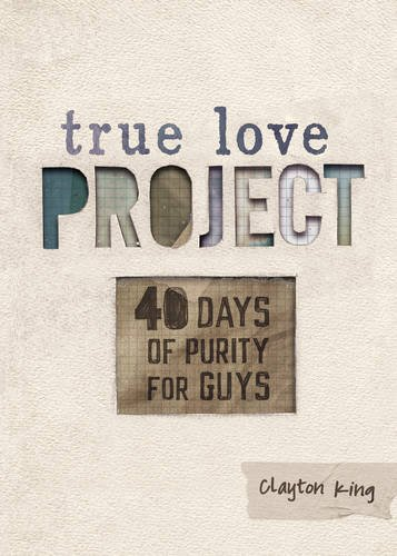 40 Days of Purity for Guys (True Love (Young Teen Guys)