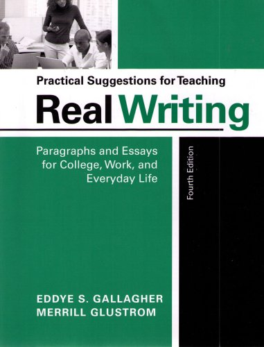 Practical Suggestions for Teaching Real Writing: Paragraphs and Essays for College, Work and Everyday Life