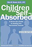 Children of the Self-Absorbed: A Grown-Up's Guide