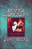 The Reaper Chronicles, Casey Miller, 1424159482
