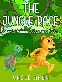 The Jungle Race: A Story About Persistence by [Amon, Uncle]