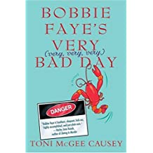Bobbie Faye's Very (very, very, very) Bad Day: A Novel