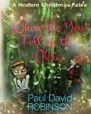 img - for When the Dew Fell on the Okra: A Modern Christmas Fable book / textbook / text book